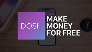 Is The DOSH APP a Scam, or An Easy Way To Make Money? What